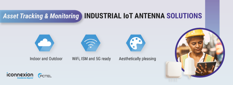 Industrial IoT Antenna Solutions for Asset Tracking & Monitoring
